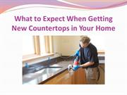 What to Expect When Getting New Countertops in Your Home