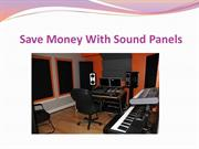 Save Money With Sound Panels