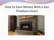 How to Save Money With a Gas Fireplace Insert