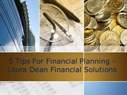 5 Tips For Financial Planning - Laura Dean Financial Solutions