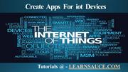 Create Apps for iot Devices