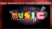 Music Business Tips by olumide adeola pidan