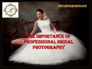 The Importance of Professional Bridal Photography