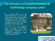 Get Reliable and Quality Services at Scaffolding Company Luton