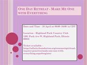 One Day Retreat - Make Me One with Everything