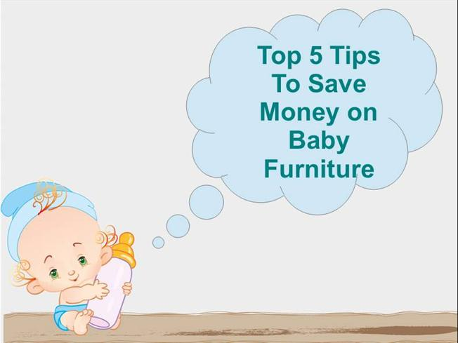 Top 5 Tips To Save Money On Baby Furniture Authorstream