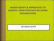 Newer agents for Gram positives including mycobacteria