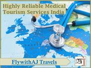 Highly Reliable Medical Tourism Services India