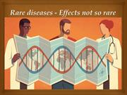 Rare diseases  Effects not so rare