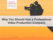 Why you should hire a professional video production company