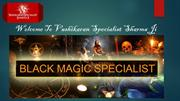 Black Magic Specialist | vashikaran specialist