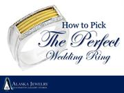 How to Pick the Perfect Wedding Ring