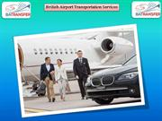How to Choose British Airport Transportation Services | BA Transfers