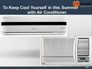 To Keep Cool Yourself in this Summer with Air Conditioner
