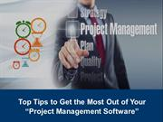 Top Tips to Get the Most Out of Your Project Management Software
