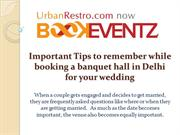 Important Tips to remember while booking a banquet hall in Delhi for y