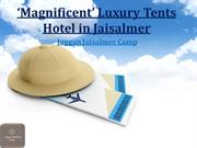 'Magnificent' Luxury Tents Hotel in Jaisalmer