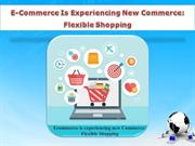 E-commerce Is Experiencing New Commerce: Flexible Shopping