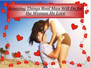 Amazing Things Real Man Will Do for the Woman He Love
