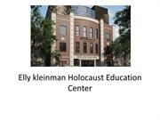 Elly kleinman Holocaust Education Center