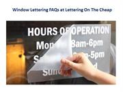 Window Lettering FAQs at Lettering On The Cheap