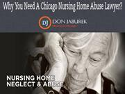 Why You Need A Chicago Nursing Home Abuse Lawyer