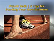 Piyush Seth   6 Tips for Starting Your Own Business