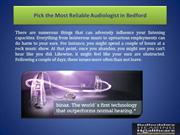 Pick the Most Reliable Audiologist in Bedford