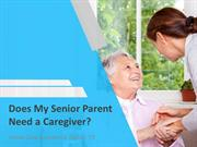 Does My Senior Parent Need a Caregiver?