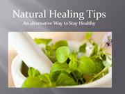 Natural Healing Tips- An alternative Way to Stay Healthy