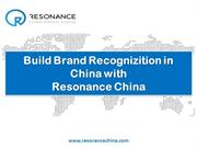 Build Brand Recognizition in China with Resonance China