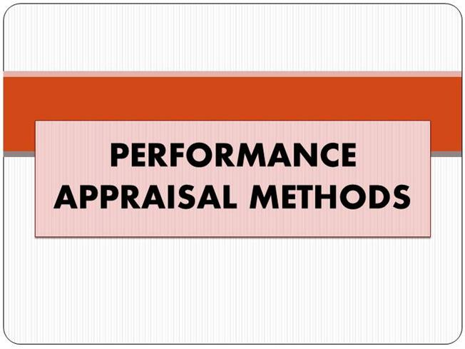Performance Appraisal Methods Hrd   Authorstream