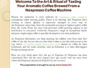 Welcome To the Art & Ritual of Tasting Your Aromatic Coffee Brewed Fro