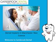 Dental Implants in Manchester: New Science