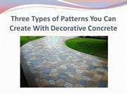 Three Types of Patterns You Can Create With Decorative Concrete