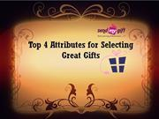 Top 4 Attributes for Selecting Great Gifts