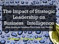 The Impact of Strategic Leadership on Business Intelligence