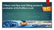 110mm Soil Pipe and Fitting products available at BcProfiles.co.uk