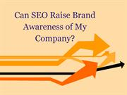 Can SEO Raise Brand Awareness Of My Company-