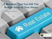 5 Mistakes That Can Kill The Resale Value of Your Home