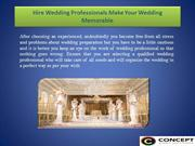 Hire Wedding Professionals Make Your Wedding Memorable