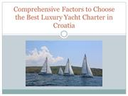 Comprehensive Factors to Choose the Best Luxury Yacht