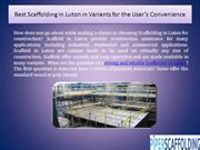 Best Scaffolding in Luton in Variants for the User's Convenience