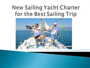 New Sailing Yacht Charter for the Best Sailing Trip