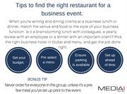 Tips to find the right restaurant for a business meeting.