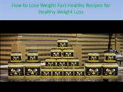 How to Lose Weight Fast Healthy Recipes for