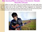 Now download Music and songs on the internet - Valuable Points You wil