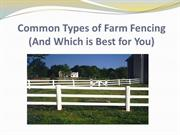 Common Types of Farm Fencing (And Which is Best for You)