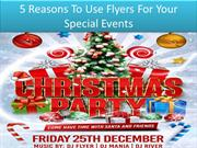 5 Reasons To Use Flyers For Your Special Events