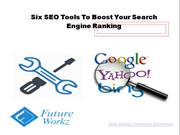 Six SEO Tools To Boost Your Search Engine Ranking